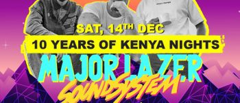 Kenya Nights 10th Anniversary w/ Major Lazer Sound System & Themba